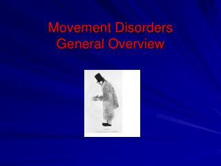 Movement Disorders General Overview