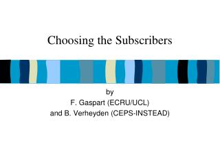 Choosing the Subscribers