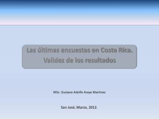 Las �ltimas encuestas en Costa Rica.  Validez de los resultados
