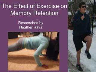 The Effect of Exercise on Memory Retention