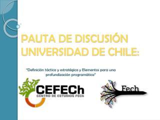 PAUTA DE DISCUSIÓN  UNIVERSIDAD DE CHILE: