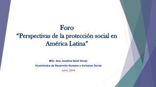 """Foro  """"Perspectivas de la protección social en América Latina"""""""