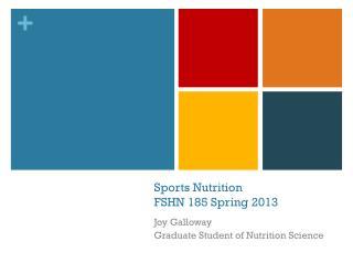 Sports Nutrition FSHN 185 Spring 2013