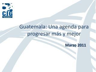Guatemala: Una agenda para progresar más y mejor