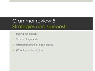 Grammar review 5 Strategies and signposts