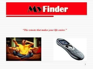 �The remote that makes your life easier.�