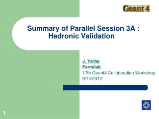 Summary of Parallel Session 3A : Hadronic Validation
