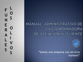 MANUAL  ADMINISTRATIVO DE LA COORDINADORA DE ATENCIÓN AL CLIENTE