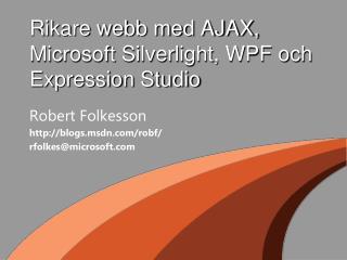 Rikare webb med AJAX, Microsoft Silverlight, WPF och Expression Studio