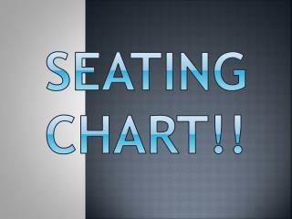 SEATING CHART!!