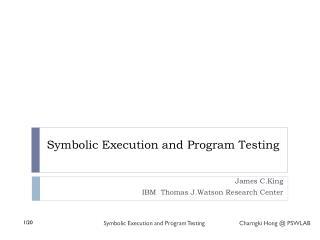 Symbolic Execution and Program Testing