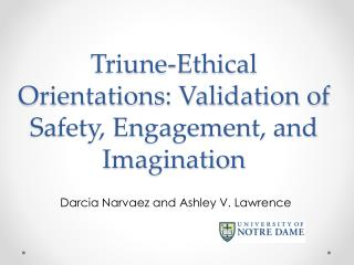 Triune-Ethical  Orientations: Validation of Safety, Engagement, and  Imagination