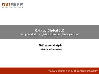 """Oxifree Global LLC """" Att göra skillnad i globalt korrosion förebyggande """""""