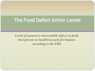 The Food Defect Action Levels