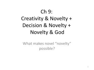 Ch  9:  Creativity & Novelty +  Decision & Novelty +   Novelty & God