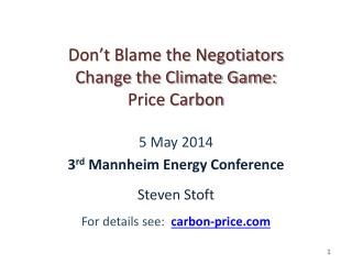 Don't Blame the Negotiators Change the Climate Game: Price  Carbon