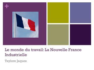 Le monde du travail: La Nouvelle France Industrielle
