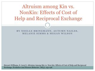 Altruism among Kin vs.  NonKin : Effects of Cost of Help and Reciprocal Exchange