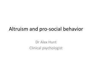 Altruism and pro-social behavior