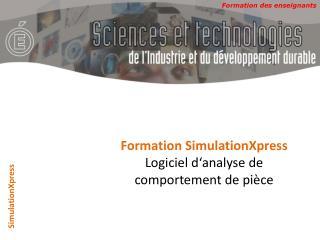 Formation SimulationXpress Logiciel d�analyse de comportement de pi�ce