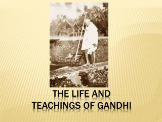 The Life  and  Teachings of Gandhi