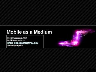 Mobile as a Medium