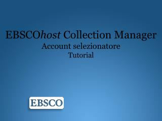 EBSCO host  Collection Manager Account  selezionatore Tutorial