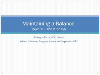 Maintaining a Balance Topic 16: The Kidneys