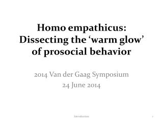 Homo  empathicus : Dissecting  the 'warm  glow ' of prosocial  behavior