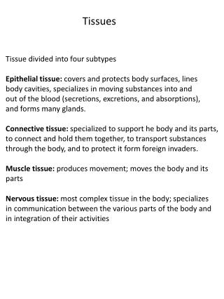 Tissue divided into four subtypes Epithelial tissue:  covers and protects body surfaces, lines