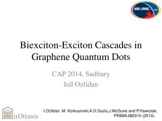 Biexciton-Exciton C ascades in  Graphene  Quantum Dots