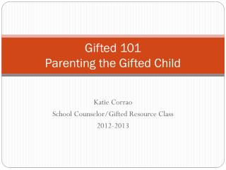 Gifted 101 Parenting the Gifted Child