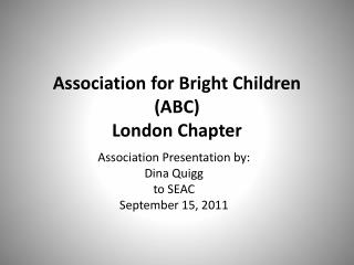 Association for Bright Children (ABC)  London Chapter