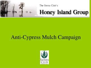 Anti-Cypress Mulch Campaign Louisiana