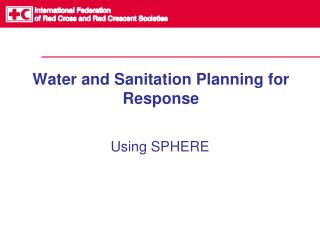 Water and Sanitation Planning for Response