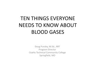 Ten things everyone                                  needs to know about  blood gases