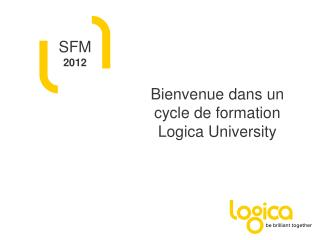 Bienvenue dans un  cycle de formation  Logica  University
