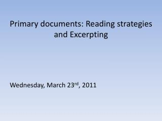 Primary documents: Reading strategies and Excerpting
