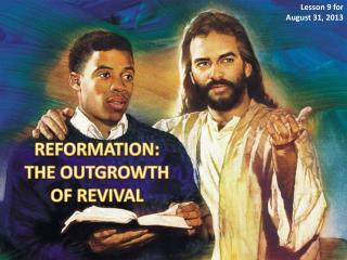 REFORMATION:  THE  OUTGROWTH  OF  REVIVAL