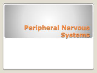 Peripheral Nervous Systems