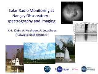Solar  Radio Monitoring  at Nan�ay  Observatory  - spectrography  and  imaging