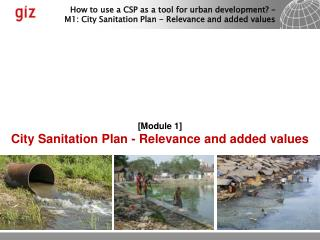 [ Module 1] City Sanitation Plan - Relevance  and added  values