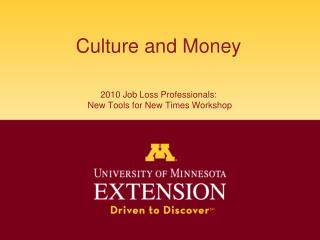 Culture and Money 2010 Job Loss Professionals:  New Tools for New Times Workshop
