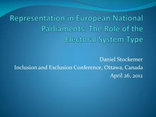 Representation in European National Parliaments: The Role of the Electoral System Type