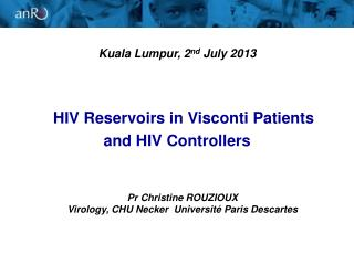 HIV Reservoirs in Visconti Patients  and HIV Controllers
