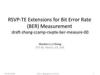 RSVP-TE Extensions for Bit Error Rate (BER) Measurement   draft-zhang-ccamp-rsvpte-ber-measure-00