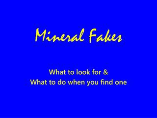 Mineral Fakes