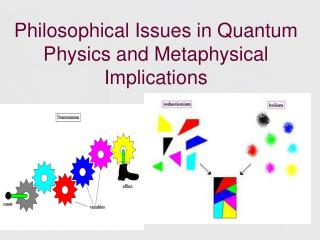 Philosophical Issues in Quantum Physics and Metaphysical Implications