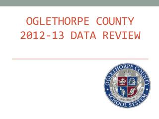 Oglethorpe County 2012-13 Data Review