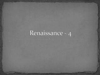 Renaissance - 4